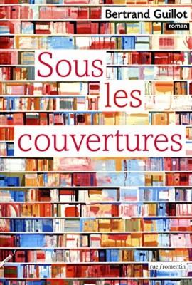 vignette de 'Sous les couvertures (Bertrand Guillot)'