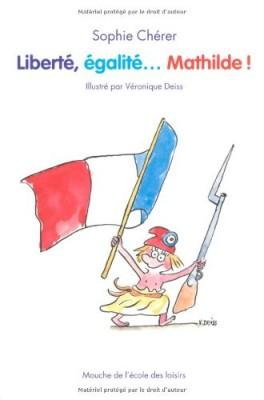 """Afficher """"Liberté, égalité... Mathilde !"""""""
