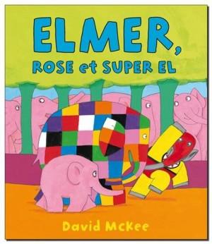 vignette de 'Elmer, Rose et Super El (McKee, David)'