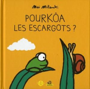 """Afficher """"Pourkoâ les escargots ?"""""""