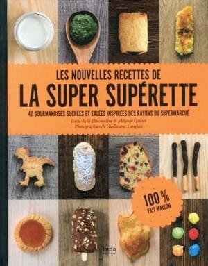 vignette de 'Les nouvelles recettes de la super supérette (Lucie de La Héronnière)'
