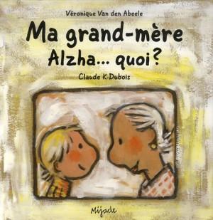 "Afficher ""Ma grand-mère Alzha..., quoi ?"""