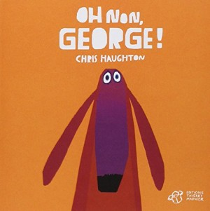 vignette de 'Oh non, George ! (Chris Haughton)'