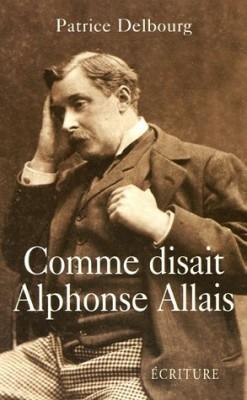 """Afficher """"Comme disait Alphonse Allais"""""""