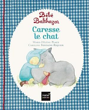 vignette de 'Bébé Balthazar<br /> Caresse le chat (Marie-Hélène Place)'