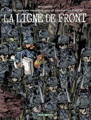 """Afficher """"Une aventure rocambolesque de Vincent Van Gogh n° 2 La ligne de front"""""""