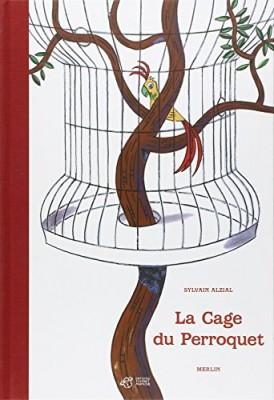 """Afficher """"La cage du perroquet"""""""