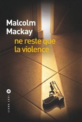 """Afficher """"La trilogie de Glasgow n° 3Ne reste que la violence"""""""