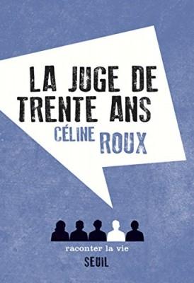 vignette de 'La juge de trente ans (Céline Roux)'