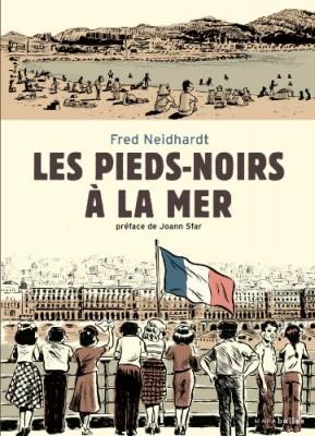 vignette de 'Les Pieds-noirs à la mer (Fred NEIDHARDT)'