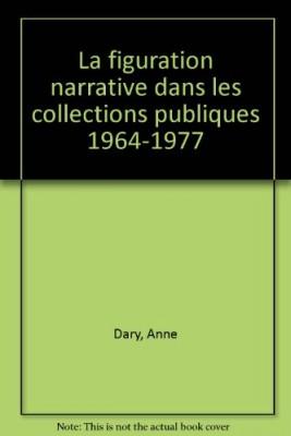 """Afficher """"La figuration narrative dans les collections publiques, 1964-1977"""""""