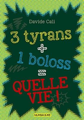 """Afficher """"3 tyrans + 1 boloss = quelle vie !"""""""