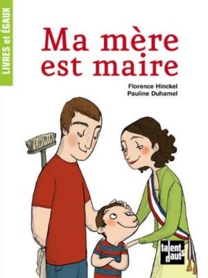 """Afficher """"Ma mère est maire"""""""