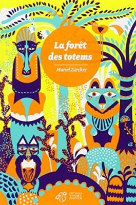 vignette de 'La forêt des totems (Muriel Zurcher)'