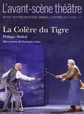 """Afficher """"Avant-scène théâtre n° N°1369 15 sept 2014 La colère du tigre"""""""
