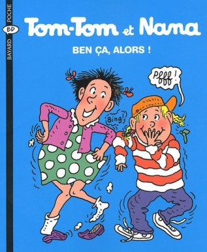 """Afficher """"Tom-Tom et Nana n° 33 Ben ça, alors !"""""""