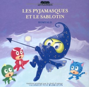 """Afficher """"Pyjamasques (Les) n° 13 Les Pyjamasques et le sablotin."""""""