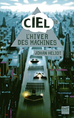 vignette de 'Ciel n° 1<br />L'hiver des machines (Johan Heliot)'