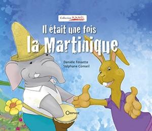 """Afficher """"Il était une fois la Martinique"""""""