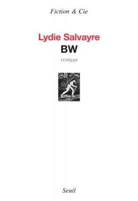vignette de 'BW (Lydie Salvayre)'