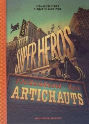 """Afficher """"Les superhéros détestent les artichauts"""""""