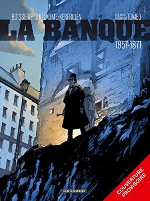"""Afficher """"La Banque n° 03 Deuxième Génération : 1857 - 1871"""""""