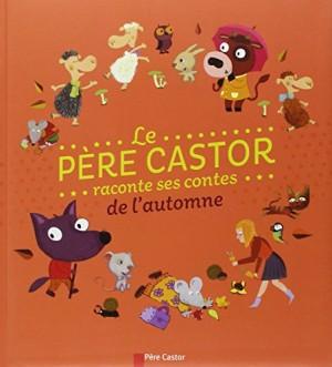 """Afficher """"Père Castor raconte ses contes de l'automne (Le)"""""""