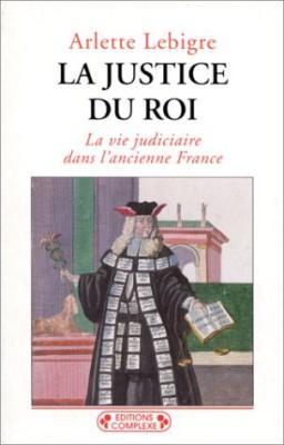 Couverture de La Justice du roi : la vie judiciaire dans l'ancienne France