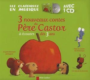 """Afficher """"3 nouveaux contes du Père Castor à écouter dès 3 ans"""""""