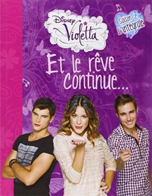 """Afficher """"Violetta Et le rêve continue"""""""