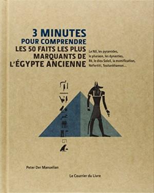 """Afficher """"3 minutes pour comprendre les 50 faits les plus marquants de l'Egypte ancienne"""""""