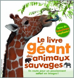 """Afficher """"Le livre géant des animaux sauvages"""""""
