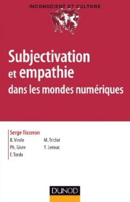 """Afficher """"Subjectivation et empathie dans les mondes numériques"""""""