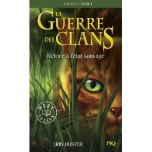 vignette de 'La guerre des clans, Cycle I n° 1<br /> Retour à l'état sauvage (Erin Hunter)'