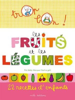 """Afficher """"Trop bon ! les fruits et les légumes"""""""