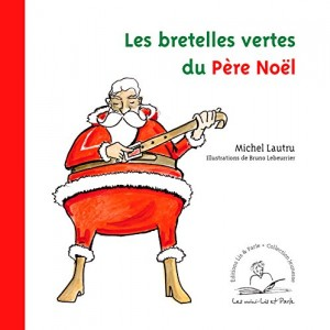 """Afficher """"Les bretelles vertes du Père Noël"""""""