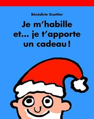"""Afficher """"Je m'habille et... je t'apporte un cadeau !"""""""