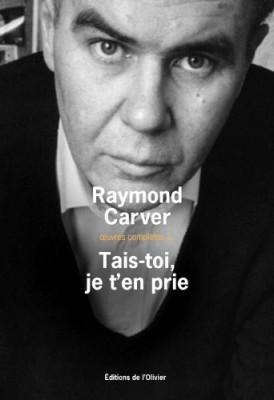 "Afficher ""Oeuvres complètes / Raymond Carver n° 3 Tais-toi, je t'en prie"""