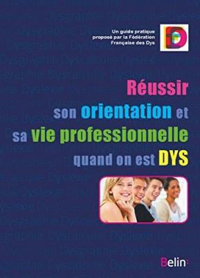 Couverture de Réussir son orientation et sa vie professionnelle quand on est DYS : Un guide pratique