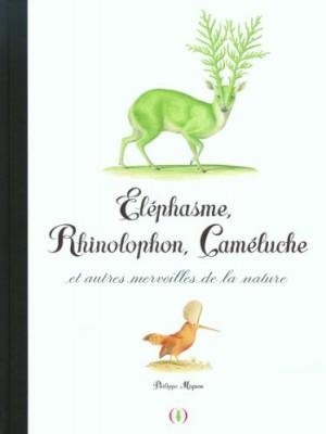"""Afficher """"Éléphasme, rhinolophon, caméluche et autres merveilles de la nature"""""""