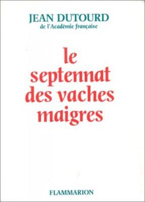 """Afficher """"Le septennat des Vaches maigres"""""""