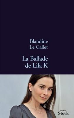vignette de 'La ballade de Lila K (Blandine Le Callet)'