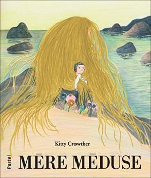 vignette de 'Mère Méduse (Kitty Crowther)'