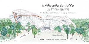 vignette de 'Le vaisseau de verre de Frank Gehry (Didier Cornille)'