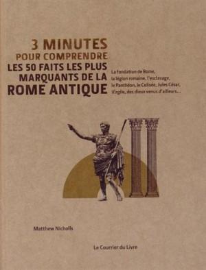 """Afficher """"3 minutes pour comprendre les 50 faits les plus marquants de la Rome antique"""""""