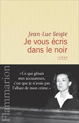 vignette de 'Je vous écris dans le noir (Jean-Luc Seigle)'