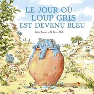 vignette de 'Le jour où Loup gris est devenu bleu (Gilles Bizouerne)'