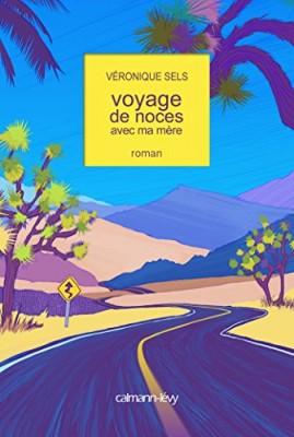 vignette de 'Voyage de noces avec ma mère (Véronique Sels)'