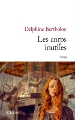 vignette de 'Les corps inutiles (Delphine Bertholon)'