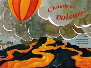 """Afficher """"Chauds les volcans !"""""""